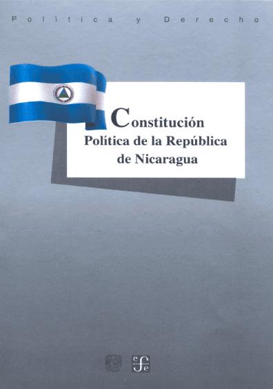 Constitución Política de la República de Nicaragua. Colección Las Constituciones latinoamericanas