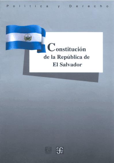 Constitución de la República de El Salvador.Colección Las Constituciones latinoamericanas