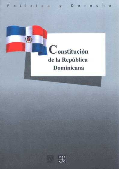 Constitución de la República Dominicana. Colección Las Constituciones latinoamericanas
