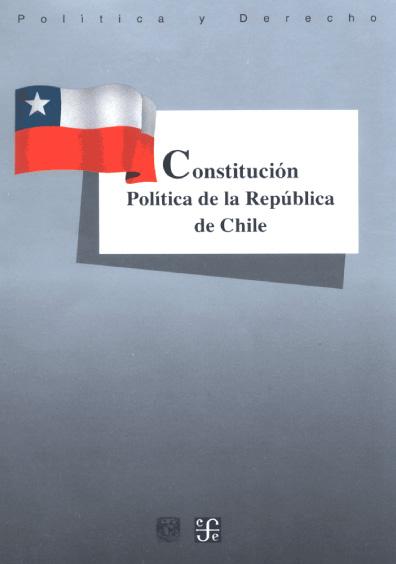 Constitución Política de la República de Chile. Colección Las Constituciones latinoamericanas