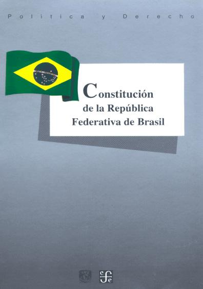 Constitución de la República Federativa de Brasil. Colección Las Constituciones latinoamericanas