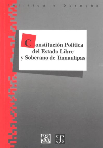 Constitución Política del Estado Libre y Soberano de Tamaulipas