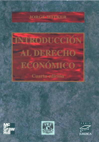 Introducción al derecho económico, 4a. ed.