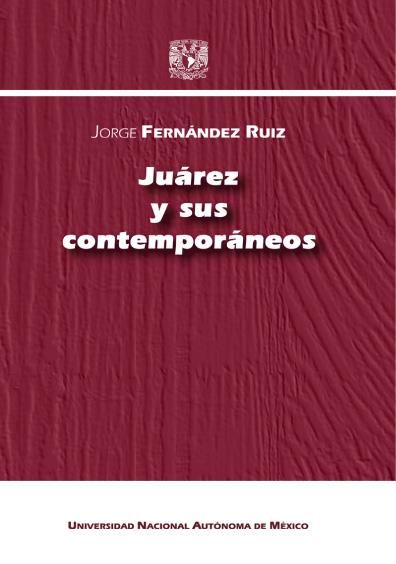 Juárez y sus contemporáneos, 2a. ed.