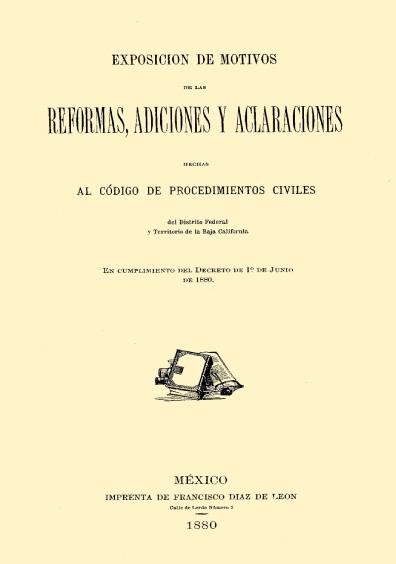 Exposición de motivos de las reformas adiciones y aclaraciones hechas al Código de Procedimientos Civiles del Distrito Federal y Territorio de la Baja California