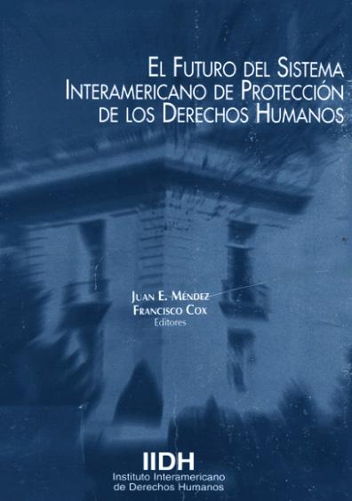 El futuro del sistema interamericano de protecci´n de los derechos humanos
