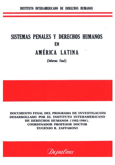 Sistemas penales y derechos humanos en América Latina (informe final)