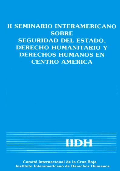 II Seminario Interamericano sobre Seguridad del Estado, Derecho Humanitario y Derechos Humanos en Cantroamérica