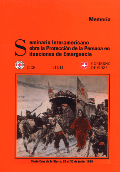 Memoria. Seminario Interamericano sobre la Protección de la Persona en Situaciones de Emergencia
