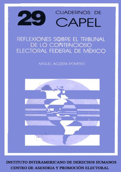 Reflexiones sobre el Tribunal de lo Contencioso electoral Federal de México