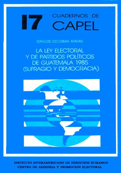 La Ley Electoral y de Partidos Políticos de Guatemala, 1985 (sufragio y democracia)