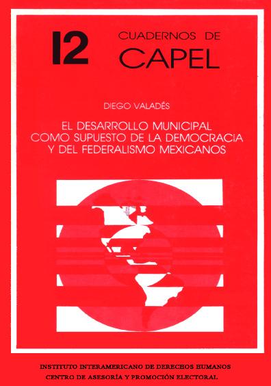 El desarrollo municipal como supuesto de la democracia y del federalismo mexicanos
