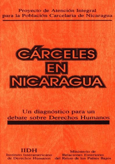 Cárceles en Nicaragua. Un diagnóstico para un debate sobre derechos humanos