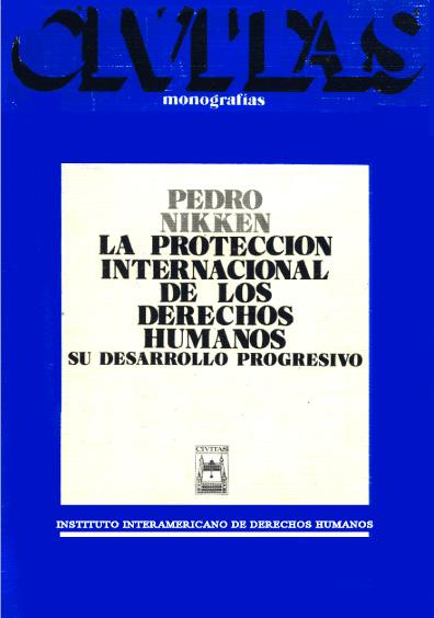 La protección internacional de los derechos humanos. su desarrollo progresivo