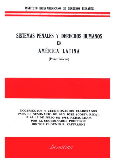 Sistemas penales y derechos humanos en América Latina (primer informe)