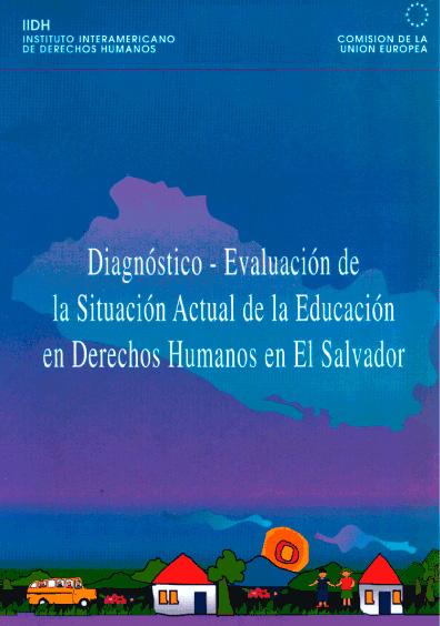 Diagnóstico-evaluación de la situación actual de la educación en derechos humanos en el Salvador