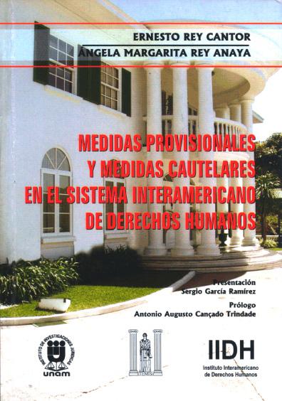 Medidas provisionales y medidas cautelares en el sistema interamericano de derechos humanos