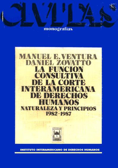 La función consultiva de la Corte Interamericana de Derechos Humanos. Naturaleza y principios 1982-1987
