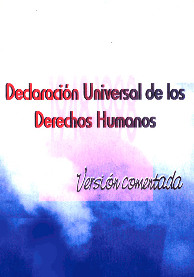 Declaración Universal de los Derechos Humanos, versión comentada