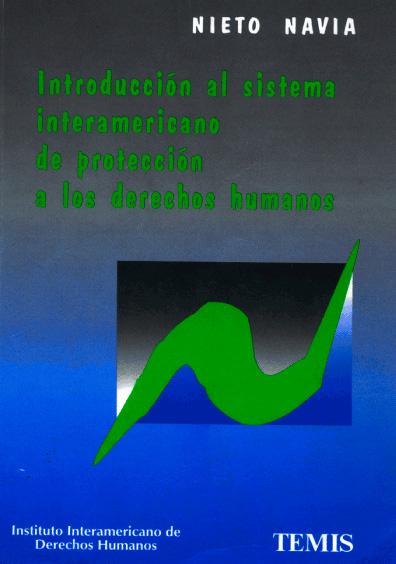 Introducción al sistema interamericano de protección a los derechos humanos