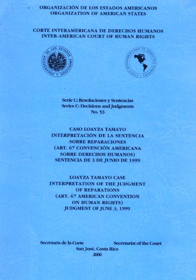 Caso Loayza Tamayo. Interpretación de sentencias sobre reparaciones. Sentencia del 3 de junio de 1999