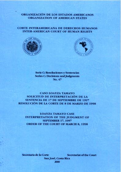 Caso Loayza Tamayo. Solicitud de interpretación de la sentencia del 17 de septiembre de 1997. Resolución de la Corte del 8 de marzo de 1998