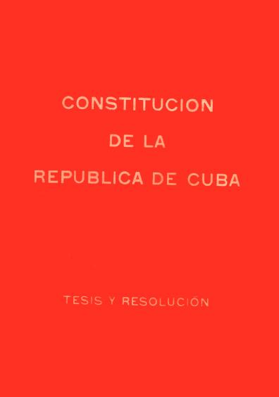 Constitución de la República de Cuba. Tesis y resolución