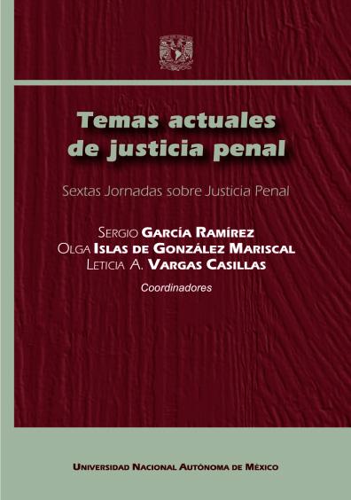 Temas actuales de justicia penal. Sextas Jornadas sobre Justicia Penal