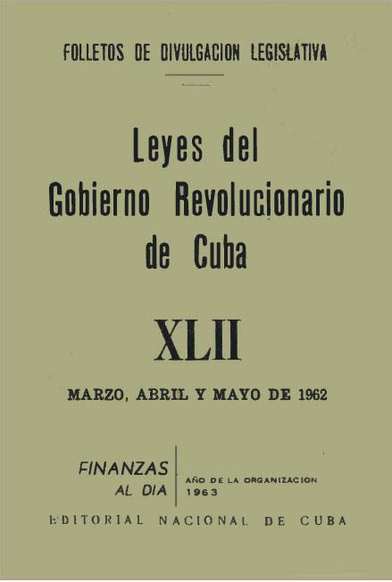 Leyes del Gobierno Revolucionario de Cuba, XLII