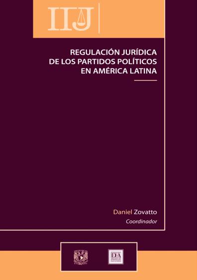 Regulación jurídica de los partidos políticos en América Latina, 2a. reimp.