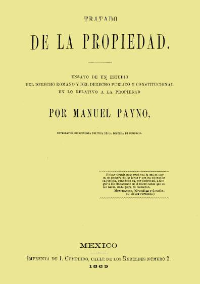Tratado de la propiedad. Ensayo de un estudio del derecho romano y del derecho público y constitucional en lo relativo a la propiedad