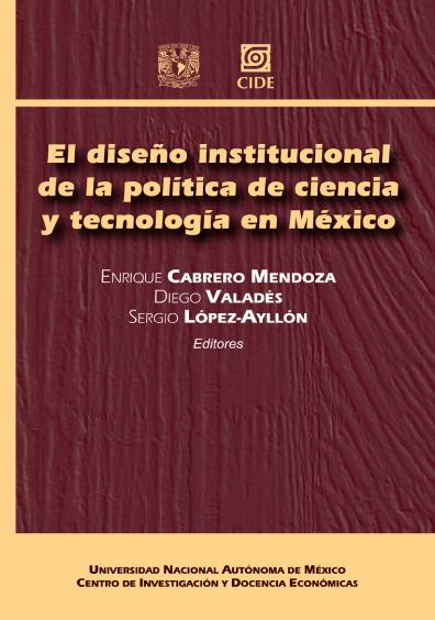 El diseño institucional de la política de ciencia y tecnología en México
