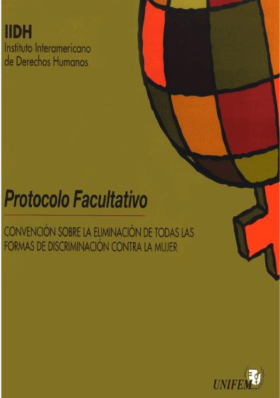 Protocolo facultativo. Convención sobre la eliminación de todas las formas de discriminación contra la mujer