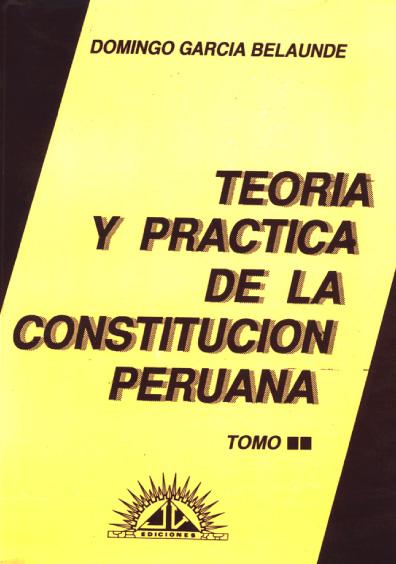 Teoría y práctica de la Constitución peruana, t. I