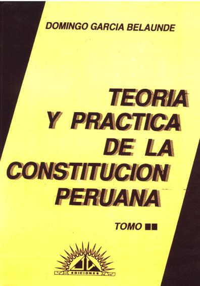 Teoría y práctica de la Constitución peruana, t. II