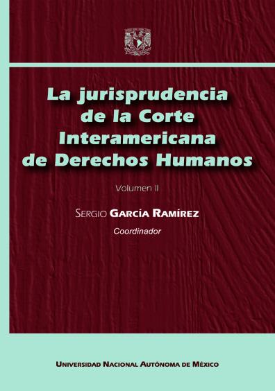 La jurisprudencia de la Corte Interamericana de Derechos Humanos, vol. II