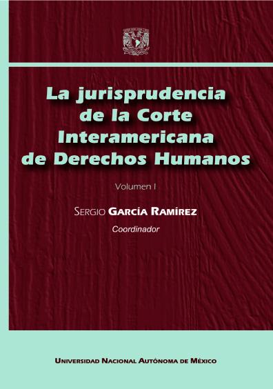 La jurisprudencia de la Corte Interamericana de Derechos Humanos, 2a. ed., vol. I