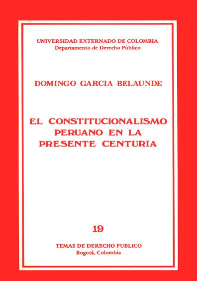 El constitucionalismo peruano en la presente centuria