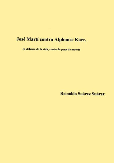 José Martí contra Alphose Karr. En defensa de la vida contra la pena de muerte