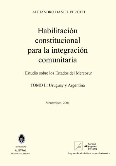 Habilitación constitucional para la integración comunitaria, t. II, Estudios sobre los Estados del Mercosur