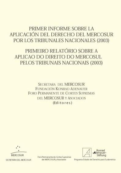 Primer informe sobre la aplicación del derecho del Mercosur por los tribunales nacionales (2003)