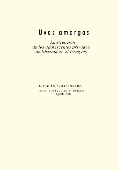 Uvas amargas. La situación de los adolescentes privados de libertad en el Uruguay
