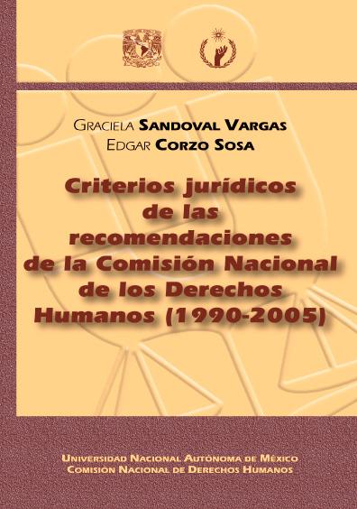 Criterios jurídicos de las recomendaciones de la Comisión Nacional de los Derechos Humanos (1990-2005)