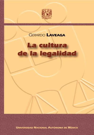 La cultura de la legalidad, 2a. ed.