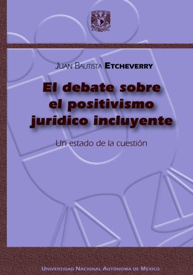 El debate sobre el positivismo jurídico incluyente. Un estado de la cuestión