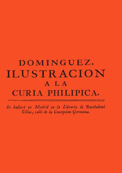 Ilustración y continuación a la curia philipica, t. III