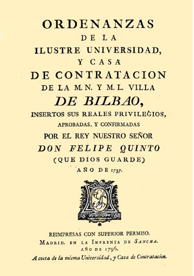 Ordenanzas de la ilustre Universidad, y casa de contratación de la M. N. y M. L. Villa de Bilbao