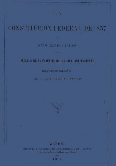 La Constitución Federal de 1857 y sus reformas