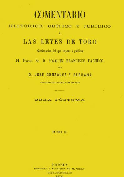 Comentario histórico, crítico y jurídico de las Leyes de Toro, t. II