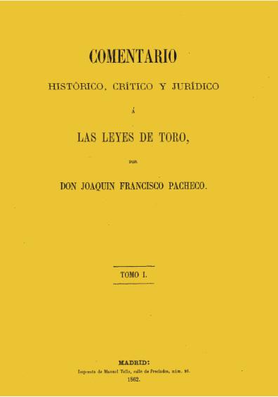 Comentario histórico, crítico y jurídico de las Leyes de Toro, t. I
